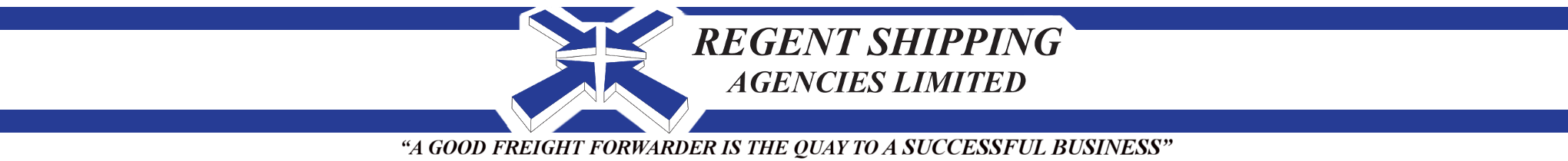 Regent Shipping Agencies Ltd, The Quay to a succesful business is a good frieght forwarder